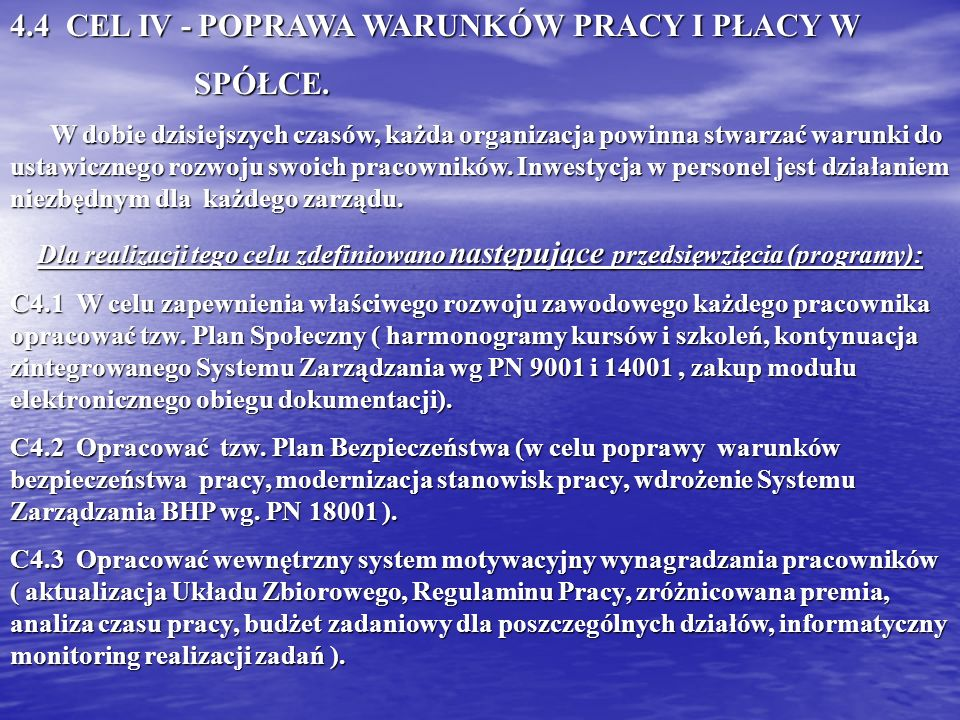 4.4 CEL IV - POPRAWA WARUNKÓW PRACY I PŁACY W SPÓŁCE.