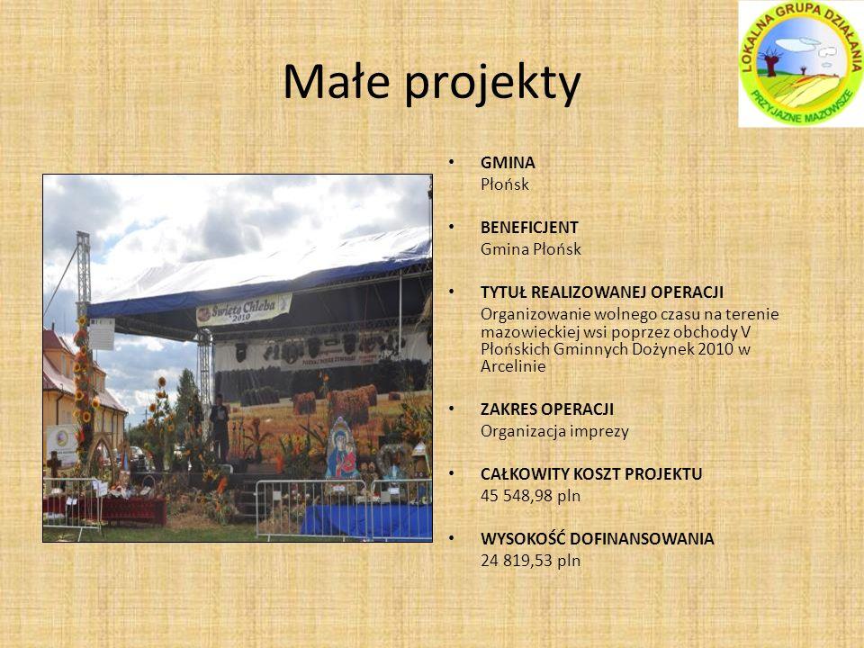 Małe projekty GMINA Płońsk BENEFICJENT Gmina Płońsk