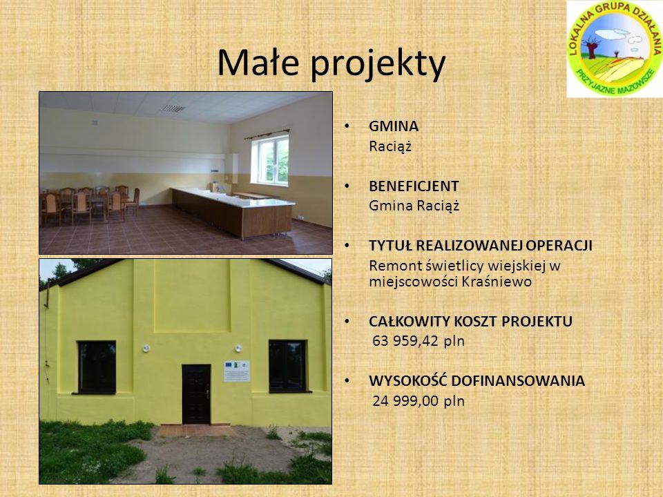 Małe projekty GMINA Raciąż BENEFICJENT Gmina Raciąż