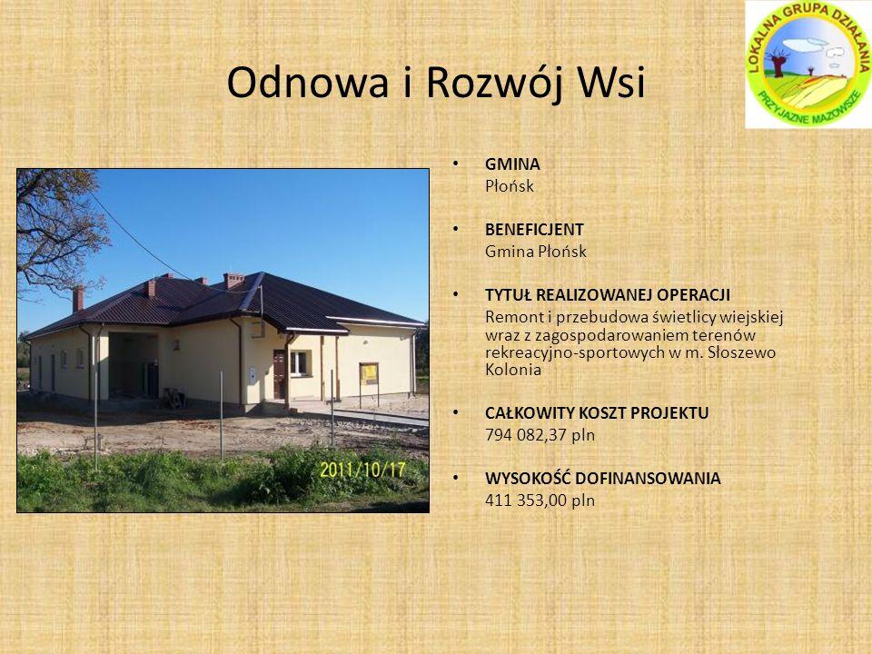 Odnowa i Rozwój Wsi GMINA Płońsk BENEFICJENT Gmina Płońsk