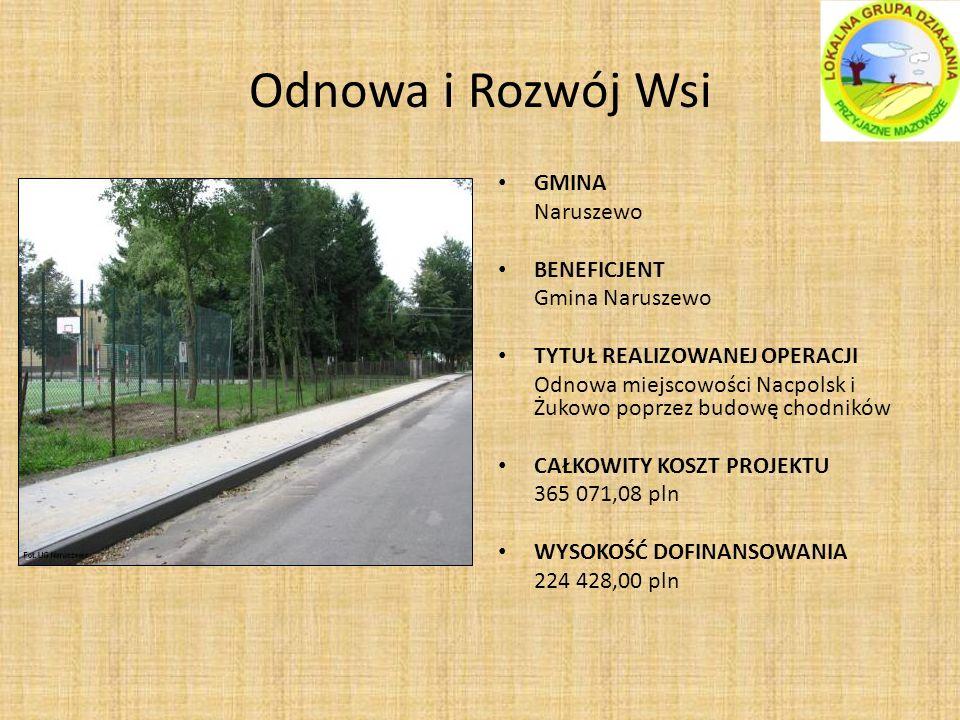 Odnowa i Rozwój Wsi GMINA Naruszewo BENEFICJENT Gmina Naruszewo