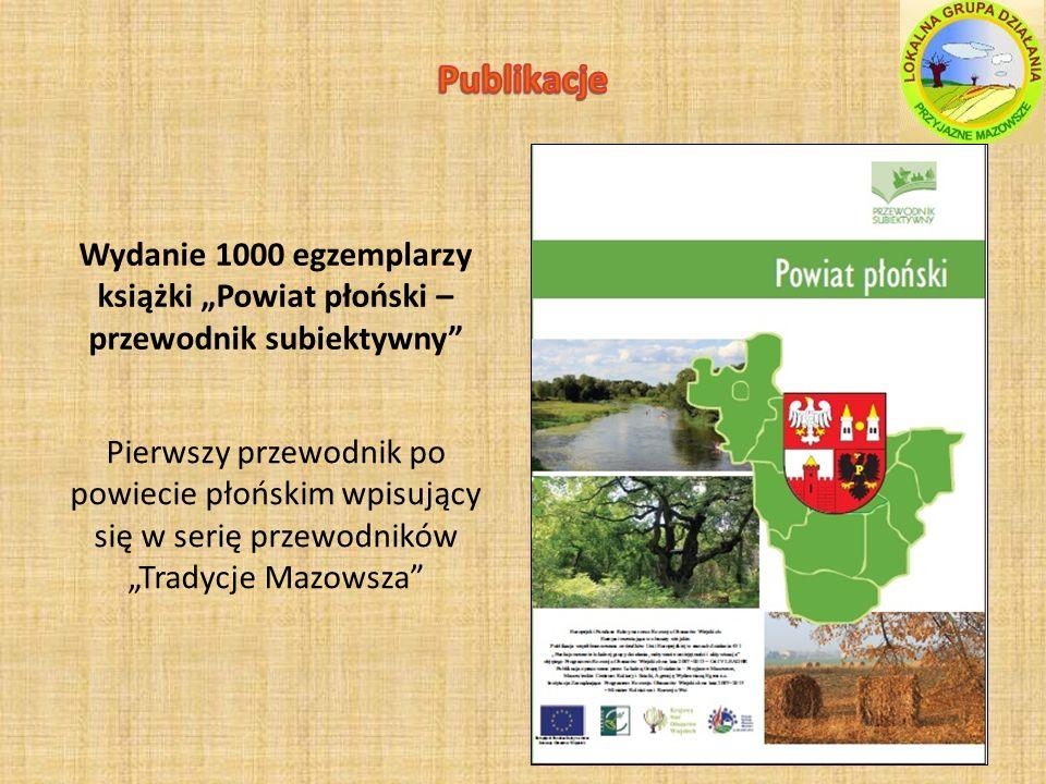 """Publikacje Wydanie 1000 egzemplarzy książki """"Powiat płoński – przewodnik subiektywny"""