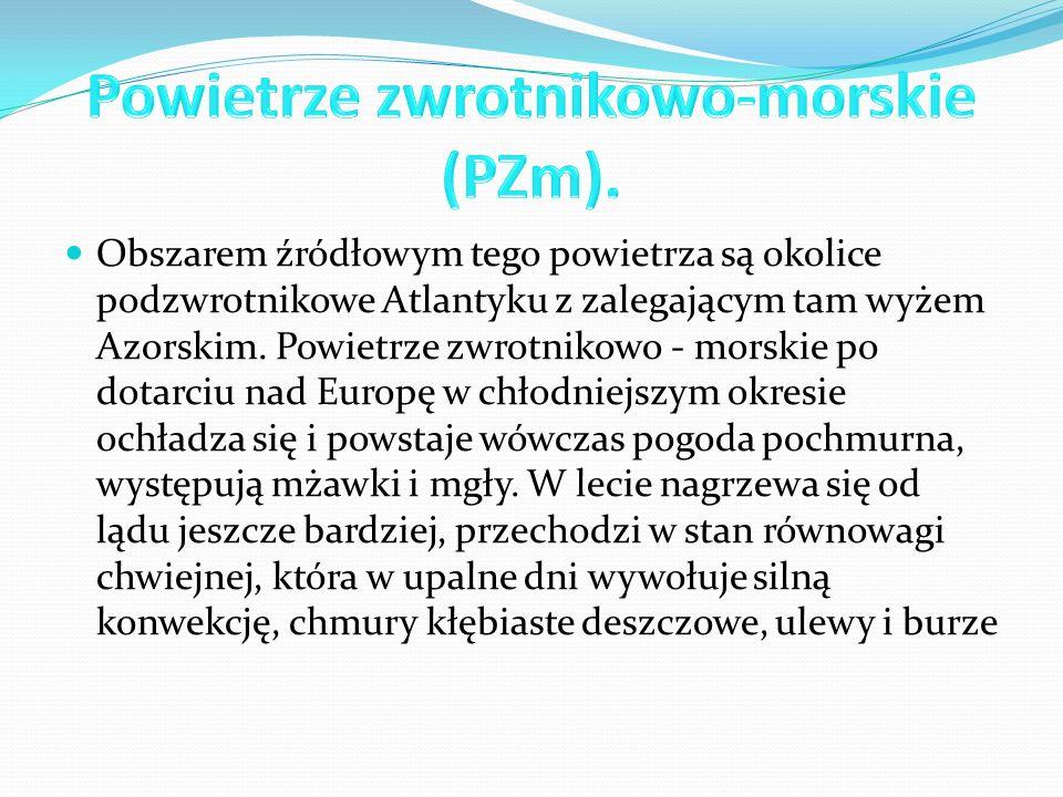 Powietrze zwrotnikowo-morskie (PZm).