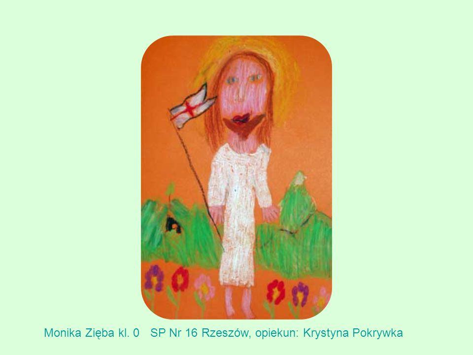 Monika Zięba kl. 0 SP Nr 16 Rzeszów, opiekun: Krystyna Pokrywka