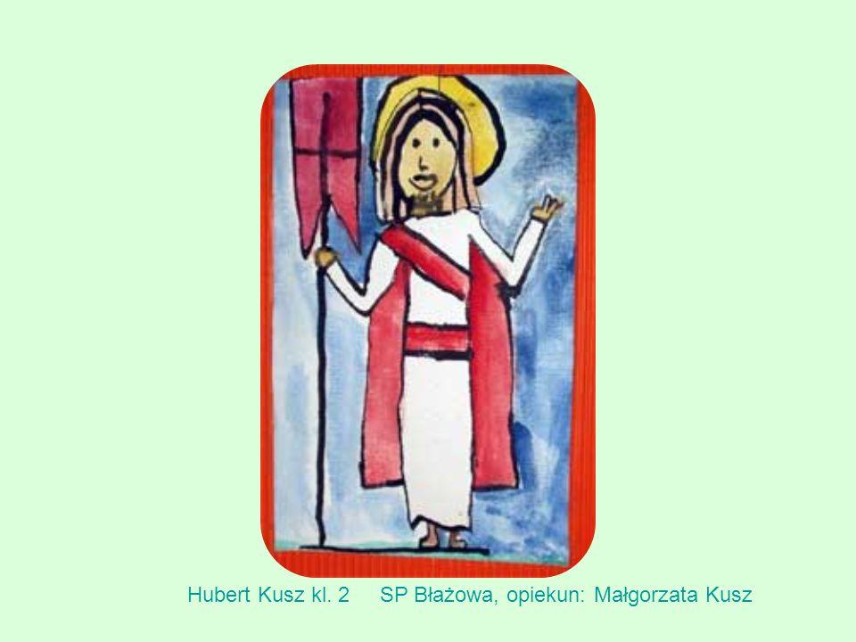 Hubert Kusz kl. 2 SP Błażowa, opiekun: Małgorzata Kusz