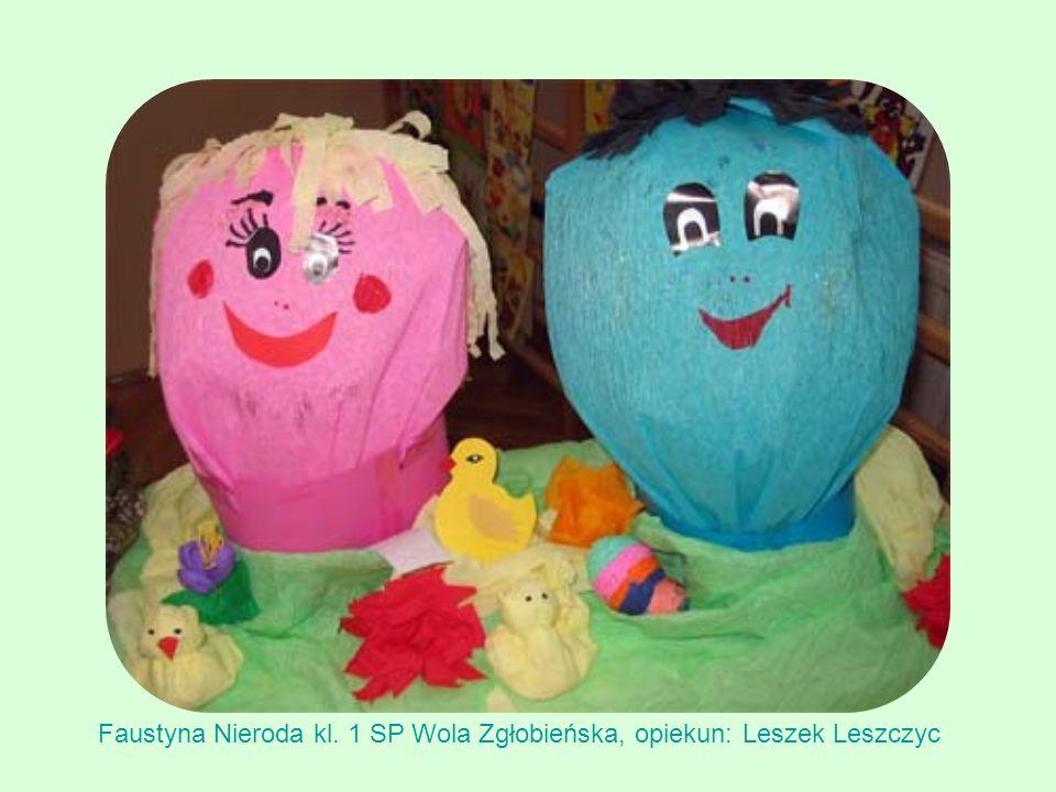 Faustyna Nieroda kl. 1 SP Wola Zgłobieńska, opiekun: Leszek Leszczyc