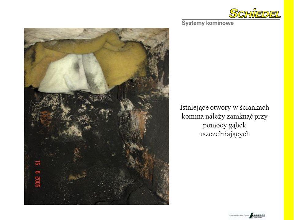 Istniejące otwory w ściankach komina należy zamknąć przy pomocy gąbek uszczelniających