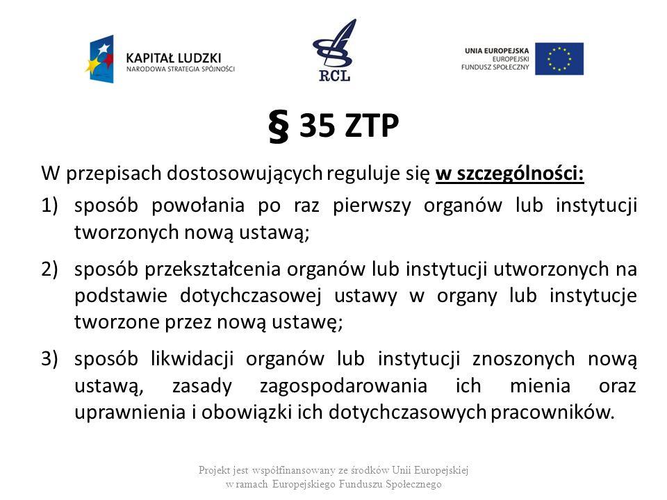 § 35 ZTP W przepisach dostosowujących reguluje się w szczególności: