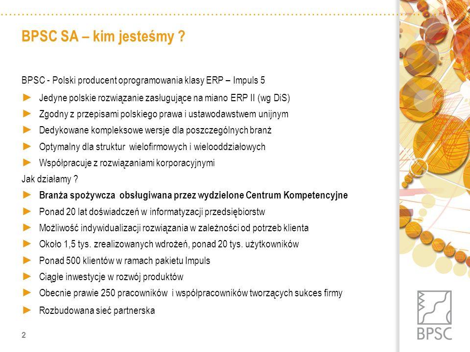 BPSC SA – kim jesteśmy BPSC - Polski producent oprogramowania klasy ERP – Impuls 5.