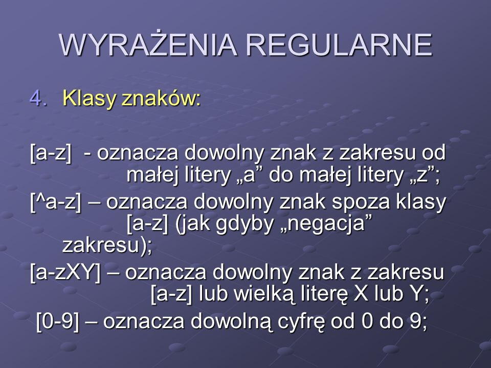 WYRAŻENIA REGULARNE Klasy znaków:
