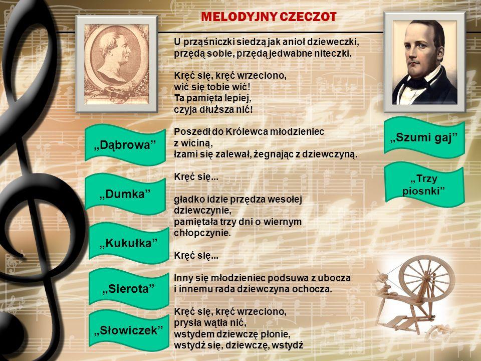 """MELODYJNY CZECZOT """"Szumi gaj """"Dąbrowa """"Dumka """"Kukułka """"Sierota"""