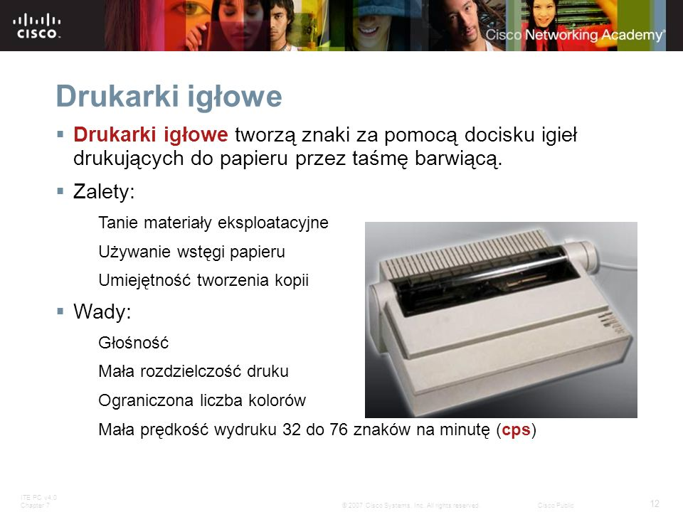 Drukarki igłoweDrukarki igłowe tworzą znaki za pomocą docisku igieł drukujących do papieru przez taśmę barwiącą.