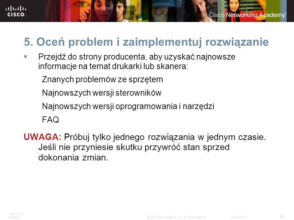 5. Oceń problem i zaimplementuj rozwiązanie