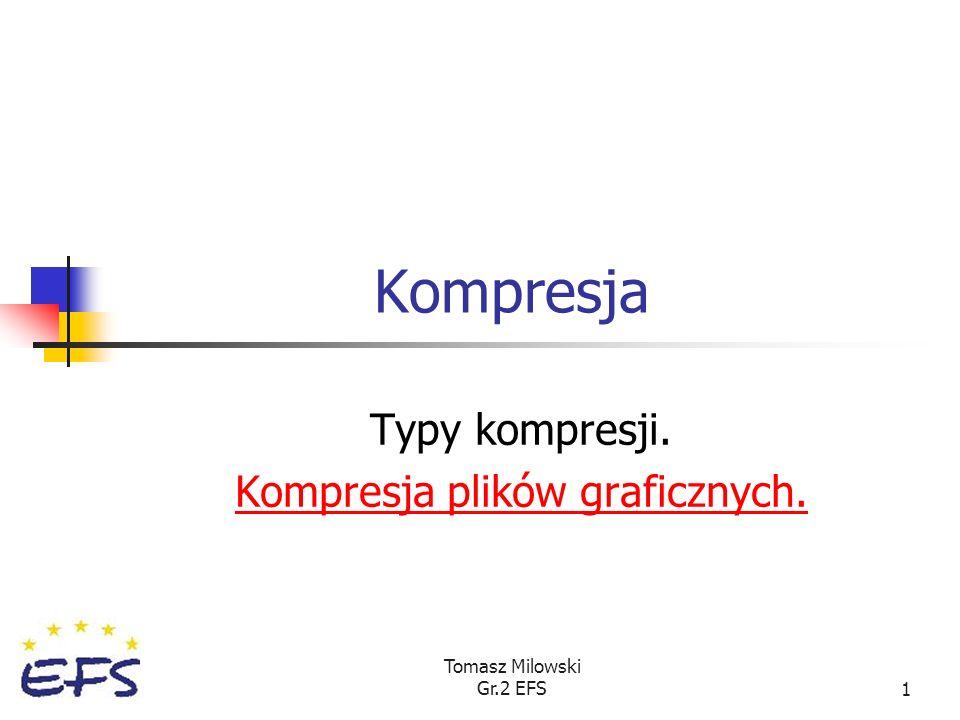 Typy kompresji. Kompresja plików graficznych.