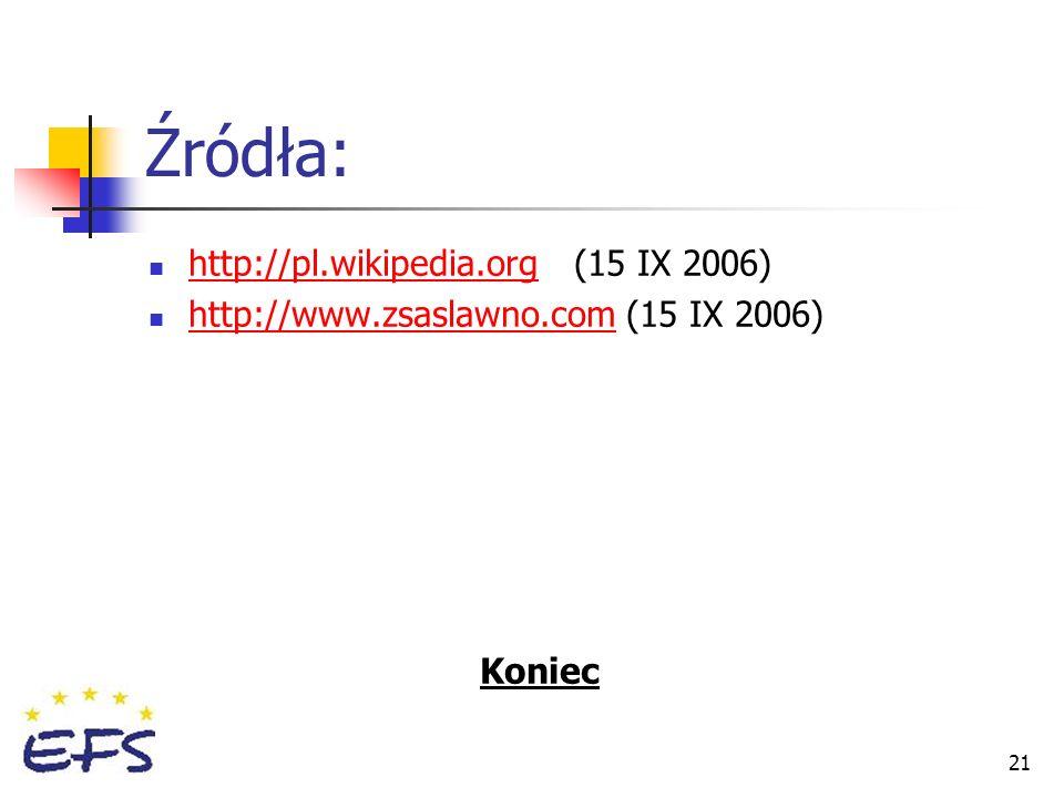 Źródła: http://pl.wikipedia.org (15 IX 2006)