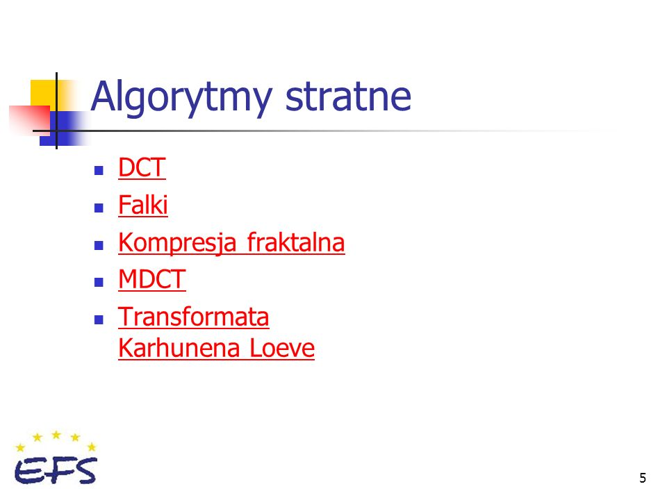 Algorytmy stratne DCT Falki Kompresja fraktalna MDCT