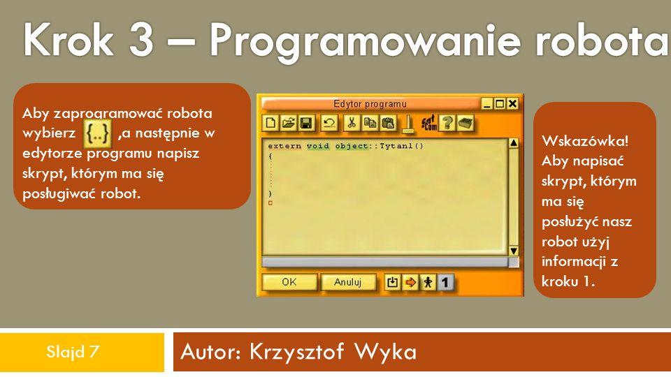 Krok 3 – Programowanie robota