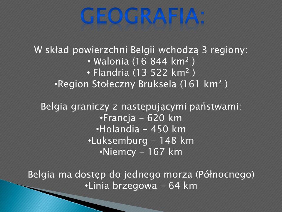 Geografia: W skład powierzchni Belgii wchodzą 3 regiony: