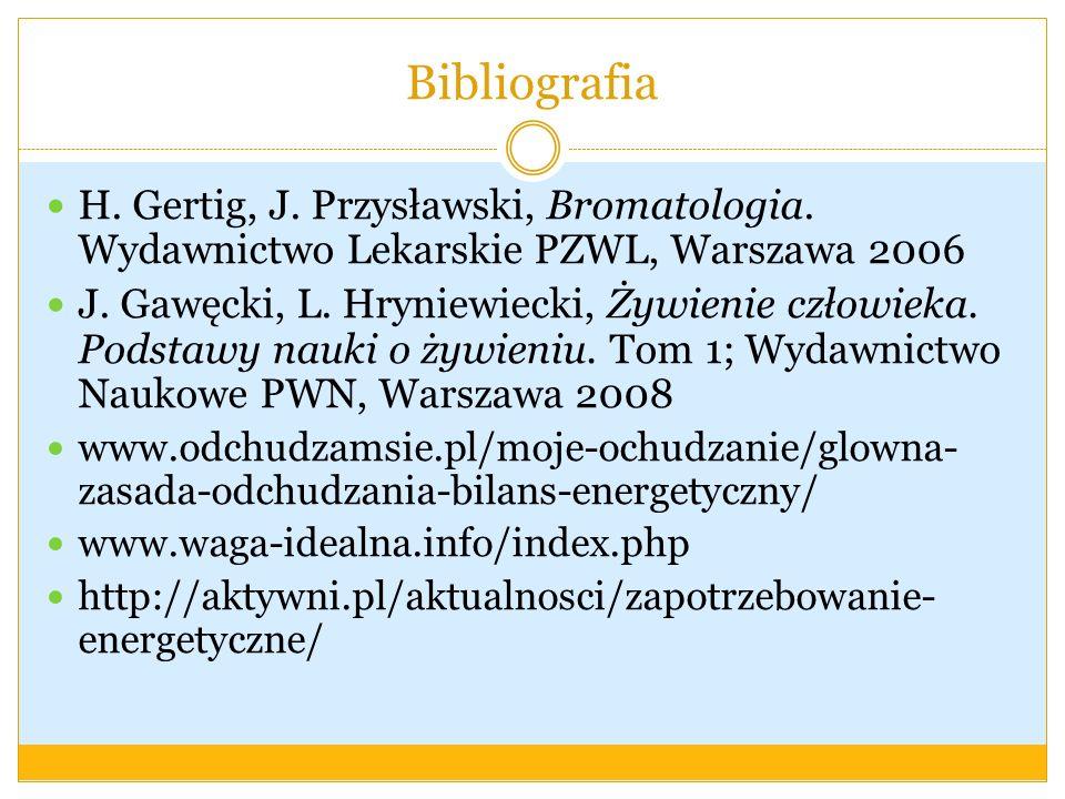 Bibliografia H. Gertig, J. Przysławski, Bromatologia. Wydawnictwo Lekarskie PZWL, Warszawa 2006.