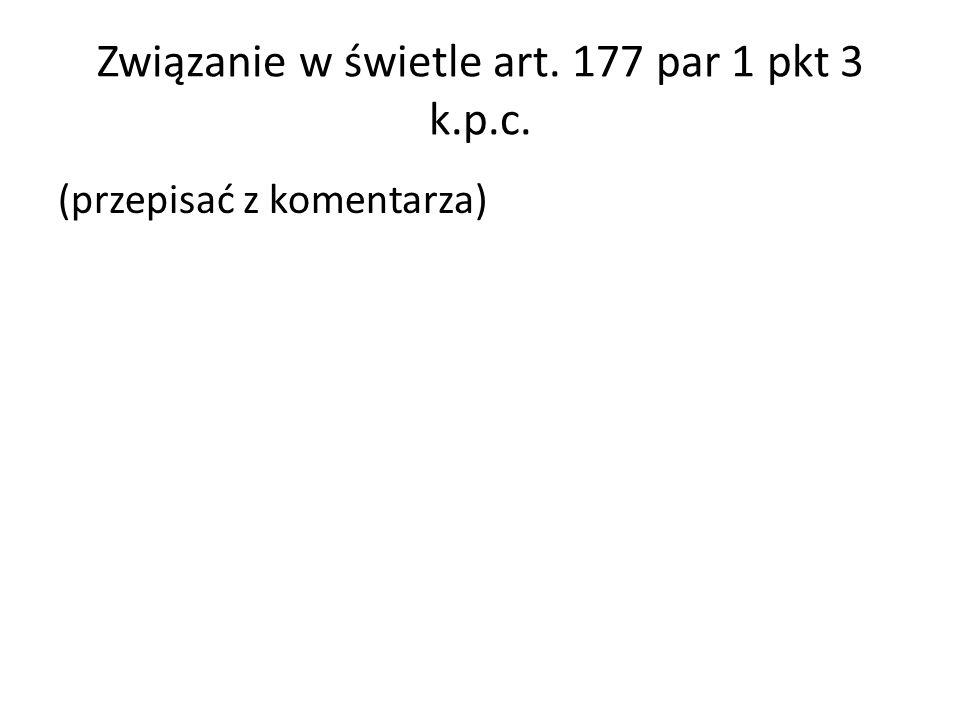Związanie w świetle art. 177 par 1 pkt 3 k.p.c.