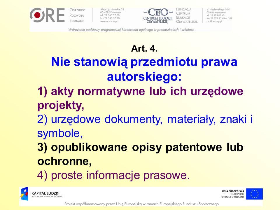 Art. 4. Nie stanowią przedmiotu prawa autorskiego: