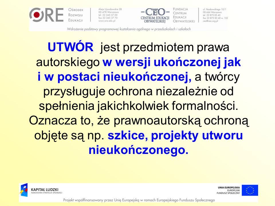 UTWÓR jest przedmiotem prawa autorskiego w wersji ukończonej jak