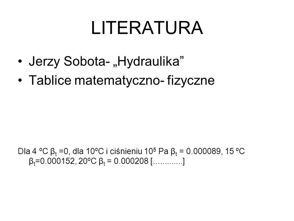 """LITERATURA Jerzy Sobota- """"Hydraulika Tablice matematyczno- fizyczne"""