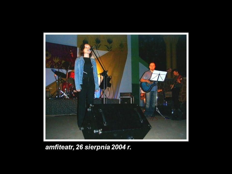amfiteatr, 26 sierpnia 2004 r.