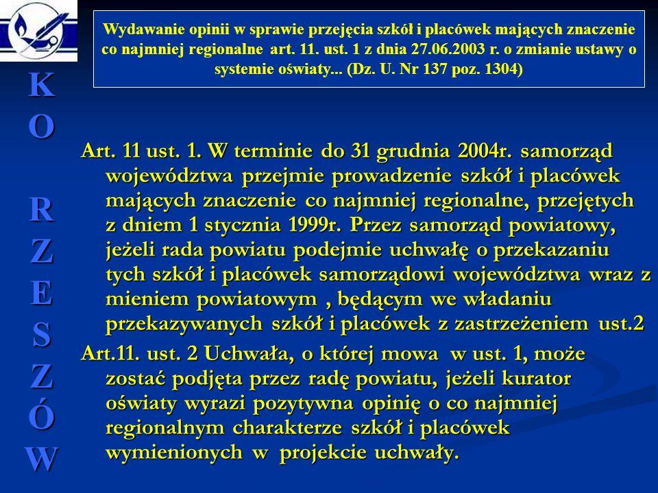 Wydawanie opinii w sprawie przejęcia szkół i placówek mających znaczenie co najmniej regionalne art. 11. ust. 1 z dnia 27.06.2003 r. o zmianie ustawy o systemie oświaty... (Dz. U. Nr 137 poz. 1304)