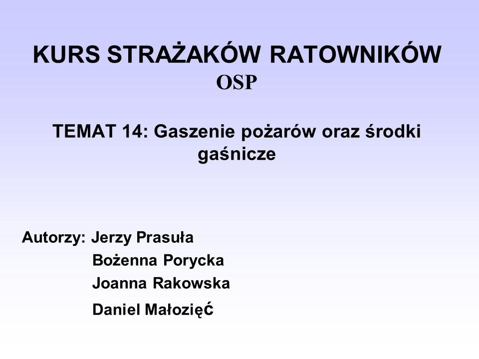 KURS STRAŻAKÓW RATOWNIKÓW OSP TEMAT 14: Gaszenie pożarów oraz środki gaśnicze