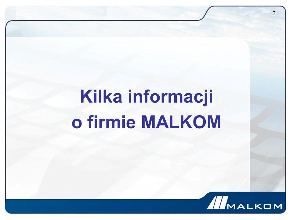 Kilka informacji o firmie MALKOM