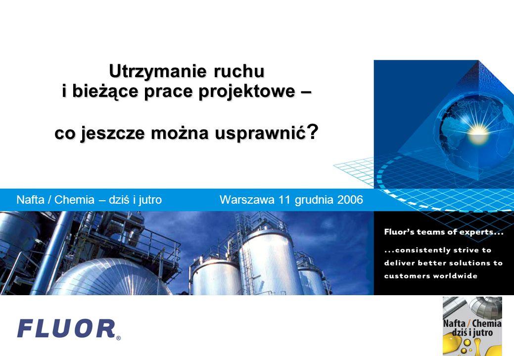 Nafta / Chemia – dziś i jutro Warszawa 11 grudnia 2006