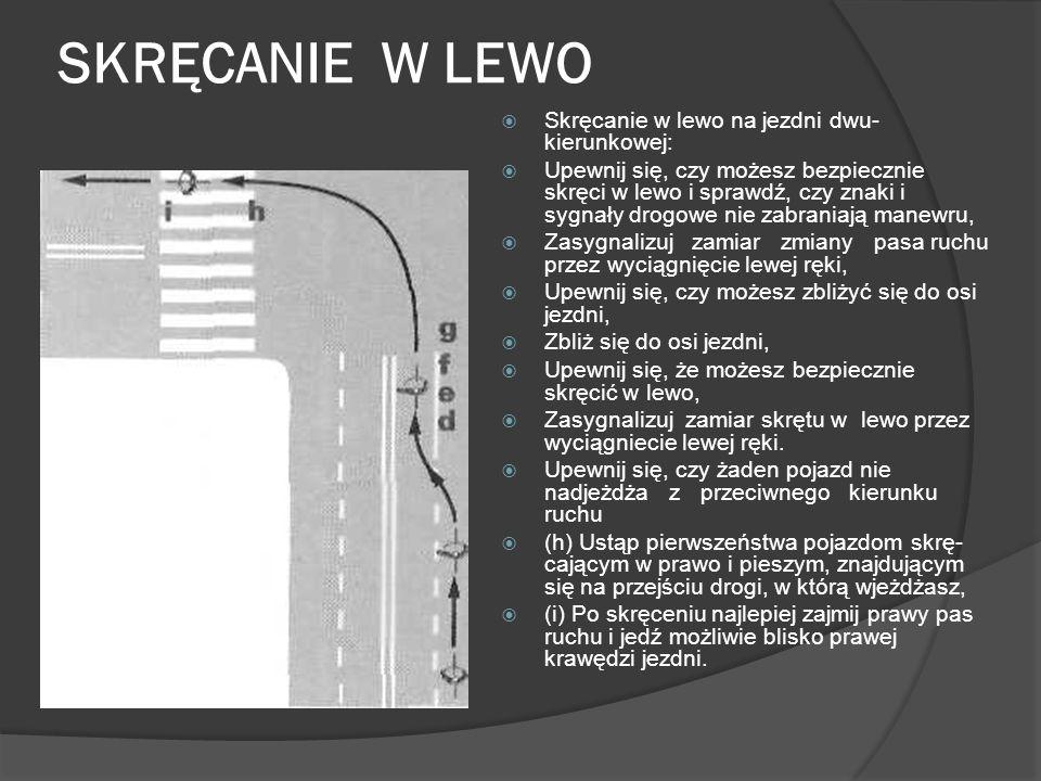 SKRĘCANIE W LEWO Skręcanie w lewo na jezdni dwukierunkowej: