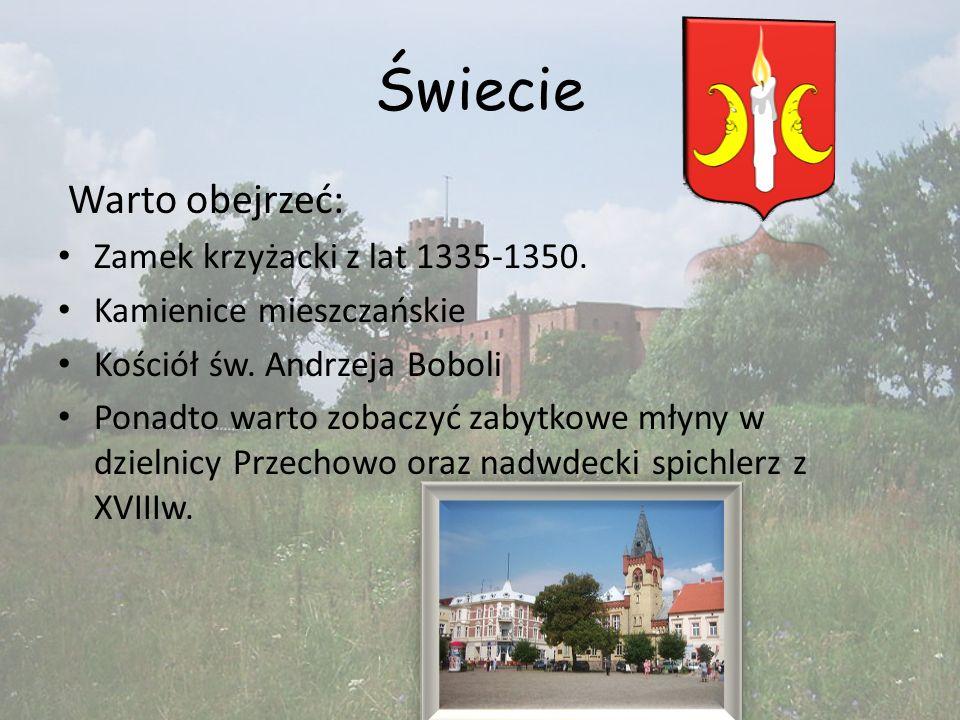 Świecie Warto obejrzeć: Zamek krzyżacki z lat 1335-1350.