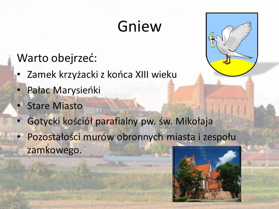 Gniew Warto obejrzeć: Zamek krzyżacki z końca XIII wieku