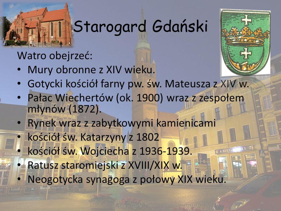 Starogard Gdański Watro obejrzeć: Mury obronne z XIV wieku.