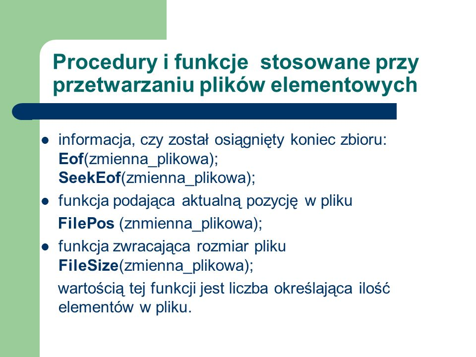 Procedury i funkcje stosowane przy przetwarzaniu plików elementowych