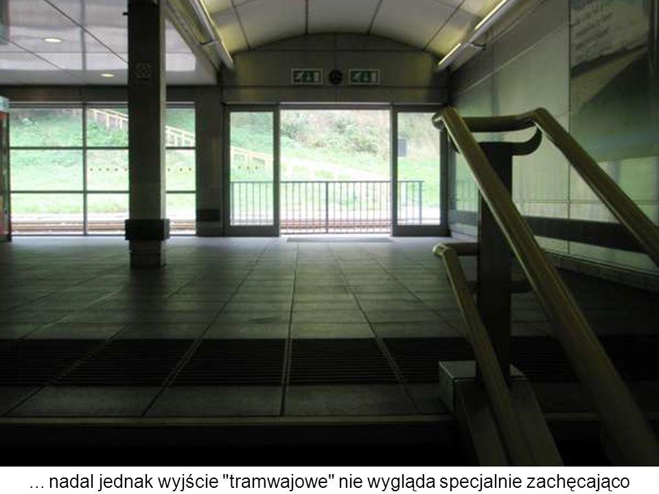 ... nadal jednak wyjście tramwajowe nie wygląda specjalnie zachęcająco