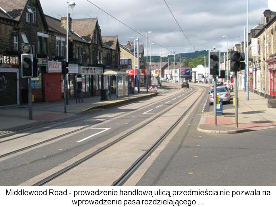 Middlewood Road - prowadzenie handlową ulicą przedmieścia nie pozwala na wprowadzenie pasa rozdzielającego ...