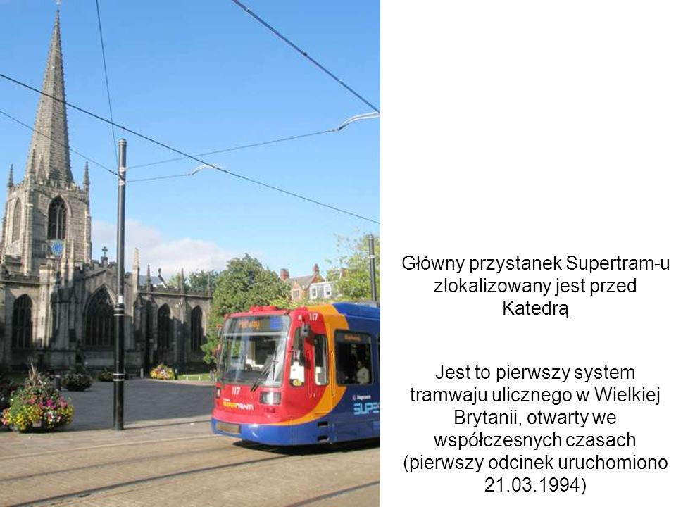 Główny przystanek Supertram-u zlokalizowany jest przed Katedrą