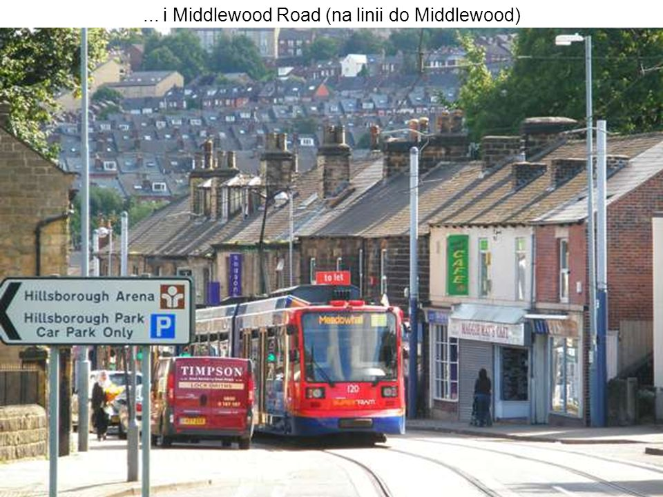 ... i Middlewood Road (na linii do Middlewood)