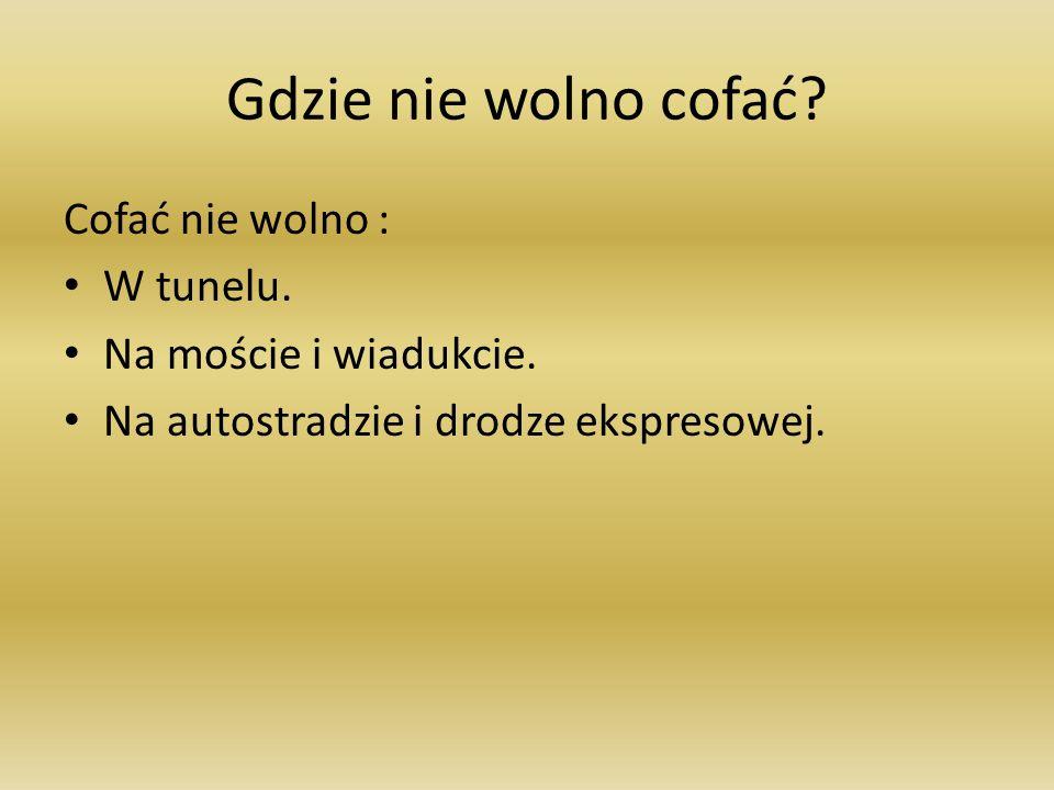 Gdzie nie wolno cofać Cofać nie wolno : W tunelu.