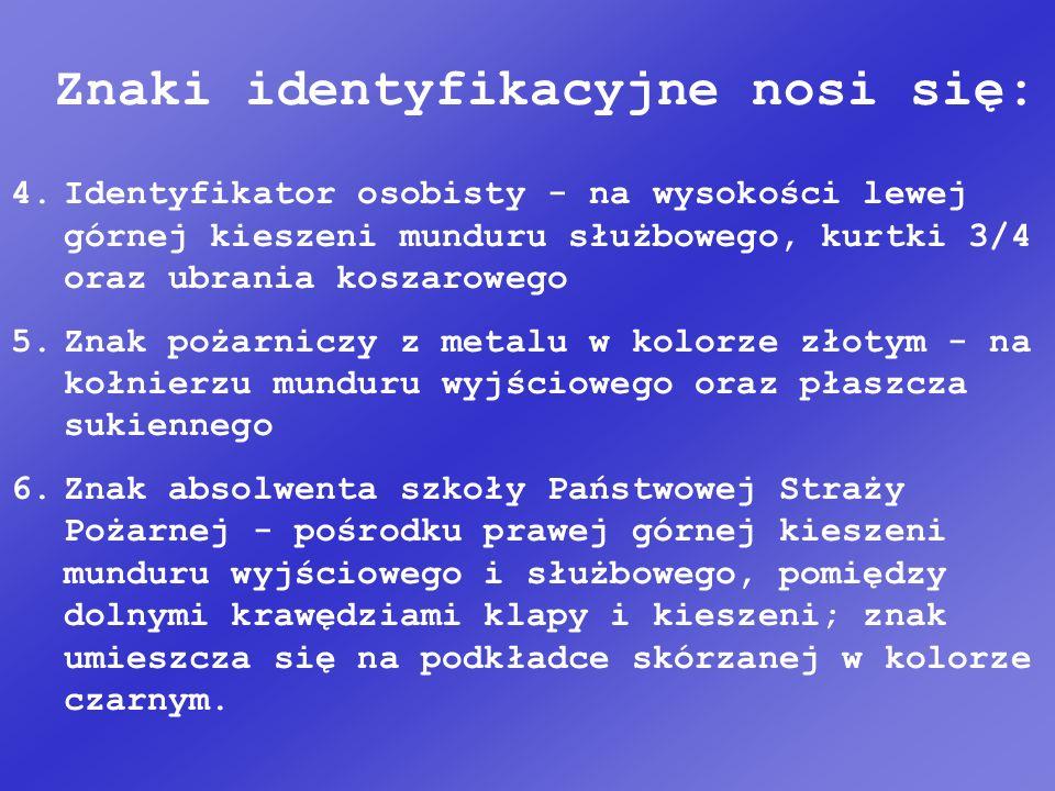 Znaki identyfikacyjne nosi się:
