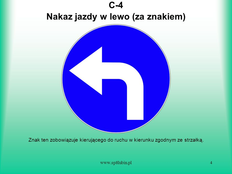 Nakaz jazdy w lewo (za znakiem)