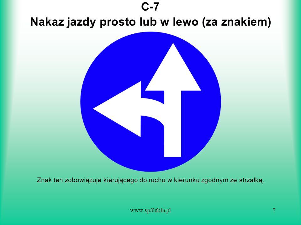 Nakaz jazdy prosto lub w lewo (za znakiem)