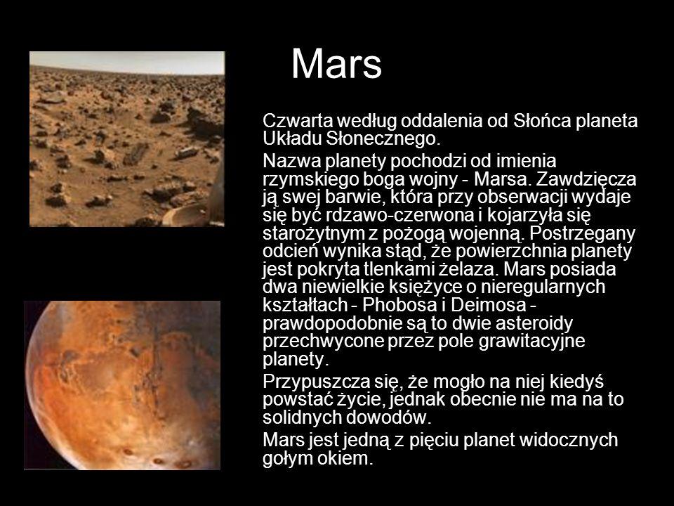 Mars Czwarta według oddalenia od Słońca planeta Układu Słonecznego.