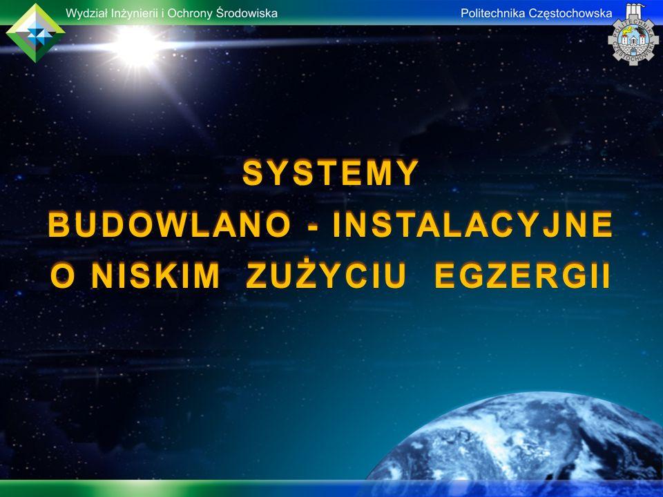 SYSTEMY BUDOWLANO - INSTALACYJNE O NISKIM ZUŻYCIU EGZERGII