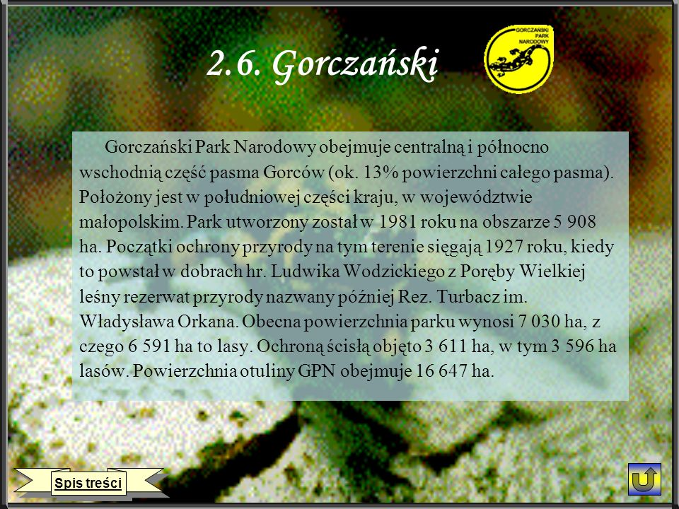 2.6. Gorczański Gorczański Park Narodowy obejmuje centralną i północno