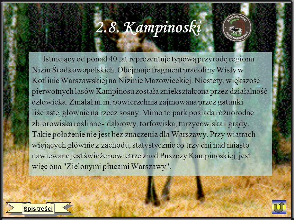 2.8. Kampinoski Istniejący od ponad 40 lat reprezentuje typową przyrodę regionu. Nizin Środkowopolskich. Obejmuje fragment pradoliny Wisły w.