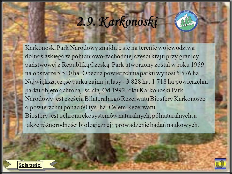 2.9. Karkonoski Karkonoski Park Narodowy znajduje się na terenie województwa. dolnośląskiego w południowo-zachodniej części kraju przy granicy.